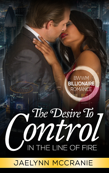 In The Line Of Fire: The Desire To Control Book 3